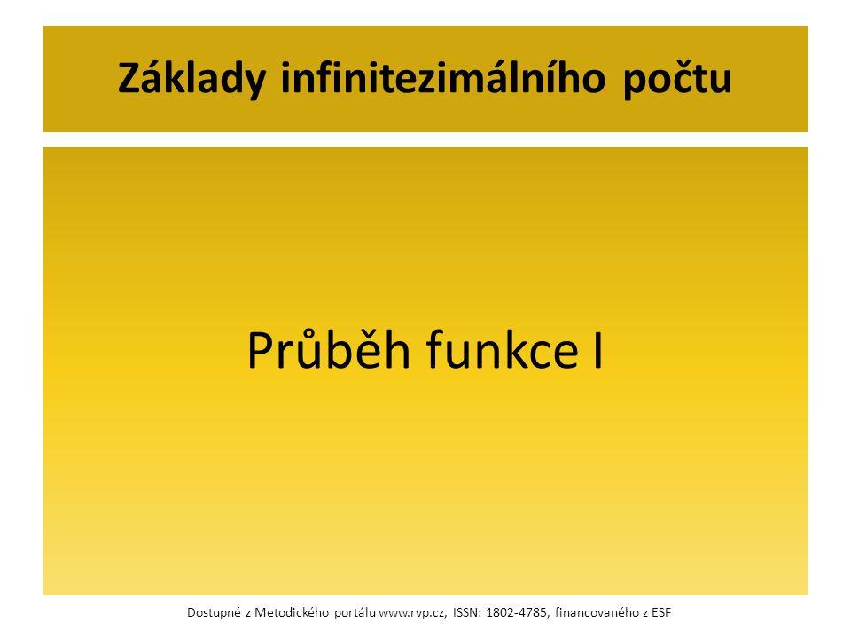 Průběh funkce I Základy infinitezimálního počtu Dostupné z Metodického portálu www.rvp.cz, ISSN: 1802-4785, financovaného z ESF