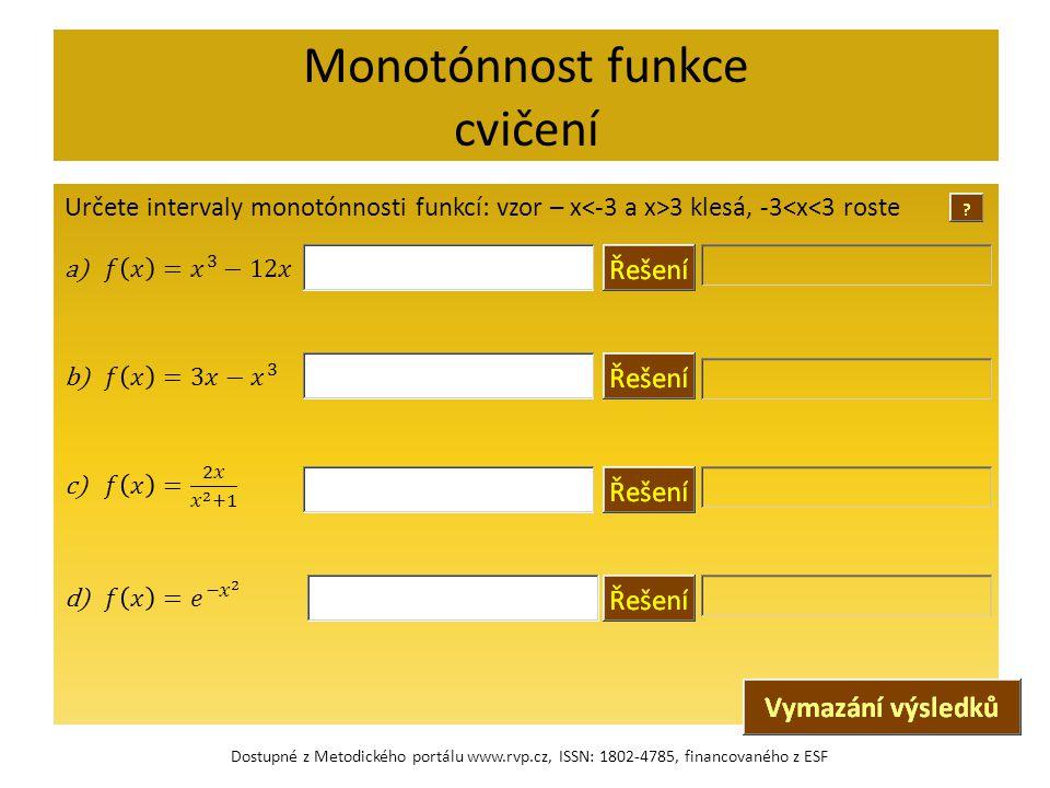 Monotónnost funkce cvičení Dostupné z Metodického portálu www.rvp.cz, ISSN: 1802-4785, financovaného z ESF