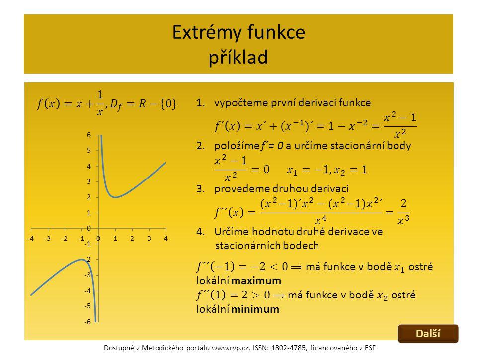Extrémy funkce příklad Dostupné z Metodického portálu www.rvp.cz, ISSN: 1802-4785, financovaného z ESF Další
