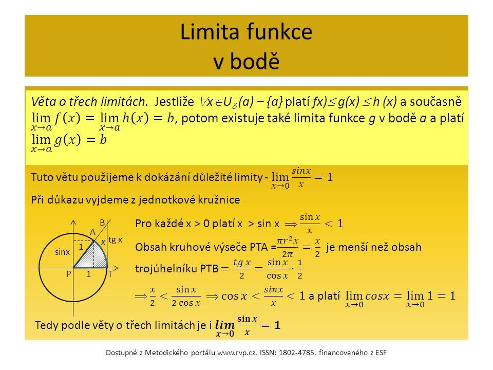 Limita funkce v bodě Při důkazu vyjdeme z jednotkové kružnice tg x 1 1P B A T x sinx Dostupné z Metodického portálu www.rvp.cz, ISSN: 1802-4785, finan