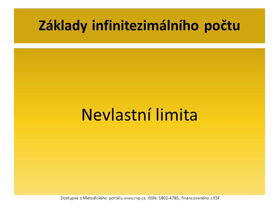 Nevlastní limita Základy infinitezimálního počtu Dostupné z Metodického portálu www.rvp.cz, ISSN: 1802-4785, financovaného z ESF