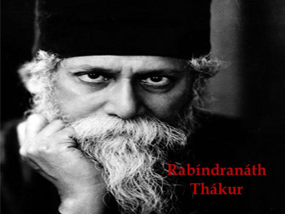 *1861 - †1941 Kalkata Anglický přepis jména - Rabindranath Tagore bengálský básník a filozof 1913 – Nobelova cena za literaturu Trpěl depresemi.