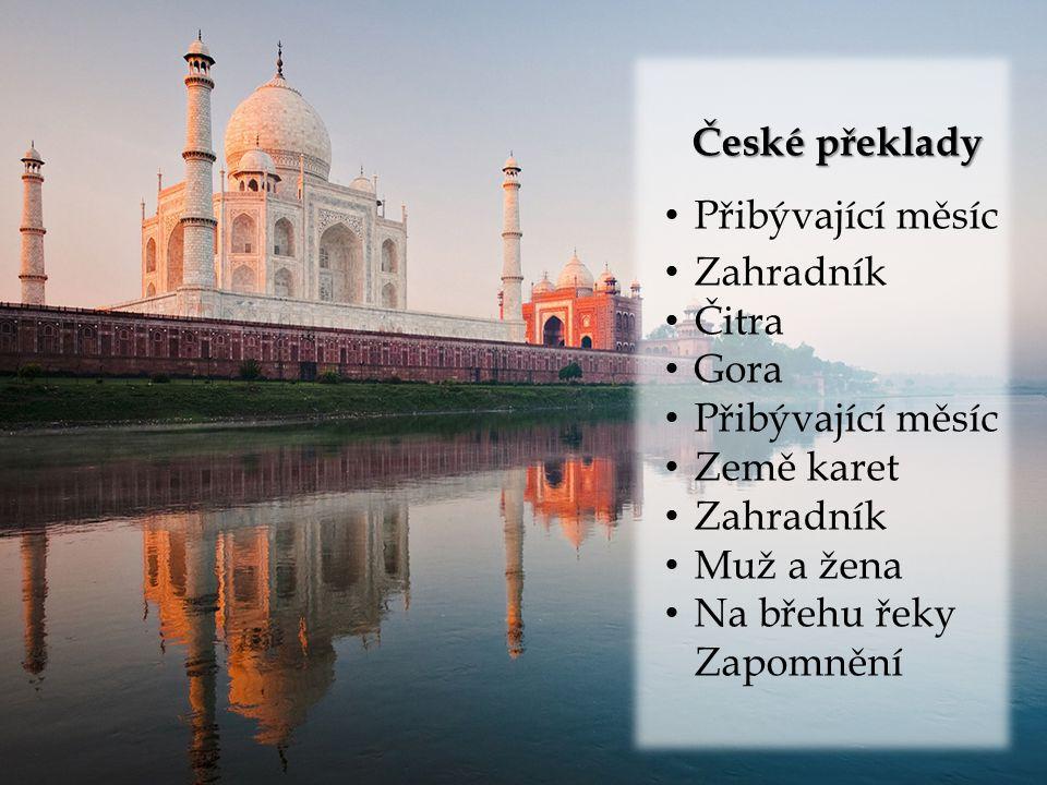 České překlady Přibývající měsíc Zahradník Čitra Gora Přibývající měsíc Země karet Zahradník Muž a žena Na břehu řeky Zapomnění