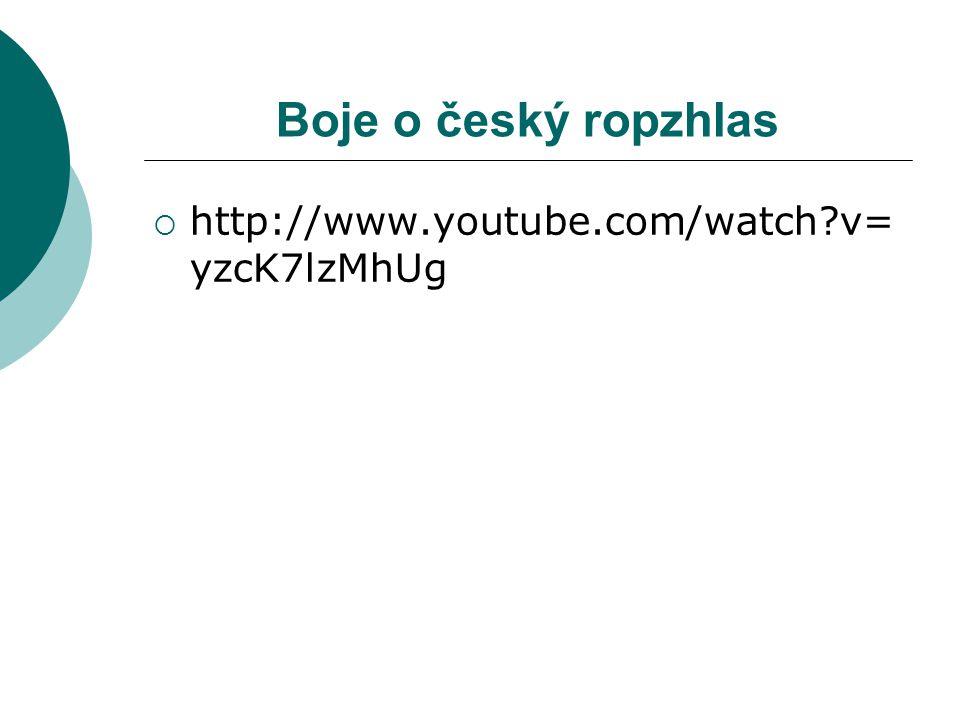 Boje o český ropzhlas  http://www.youtube.com/watch?v= yzcK7lzMhUg
