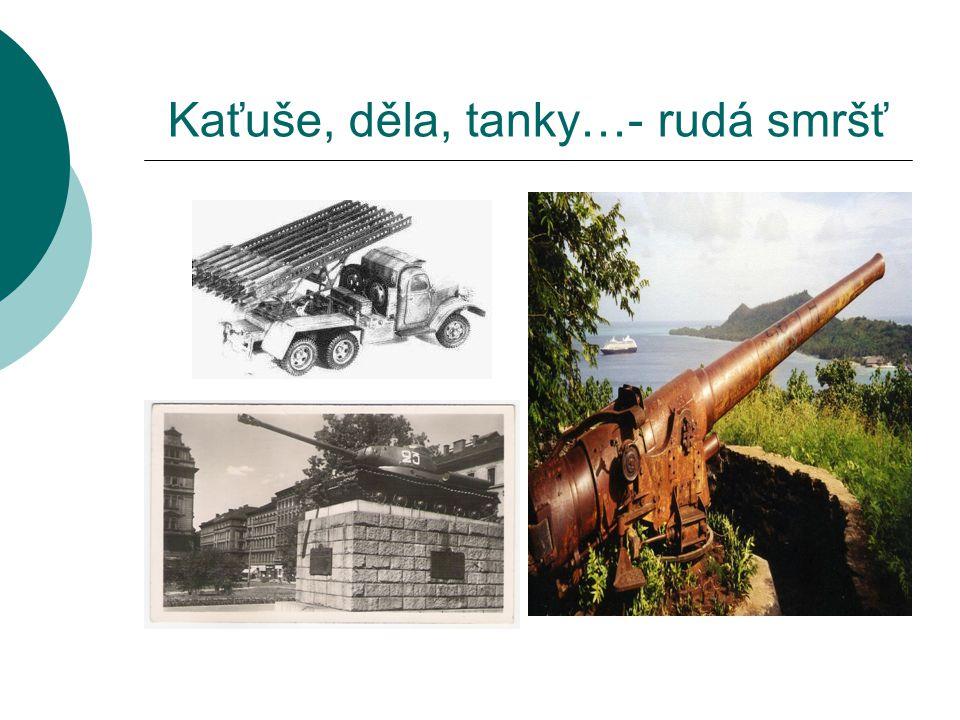 Kaťuše, děla, tanky…- rudá smršť