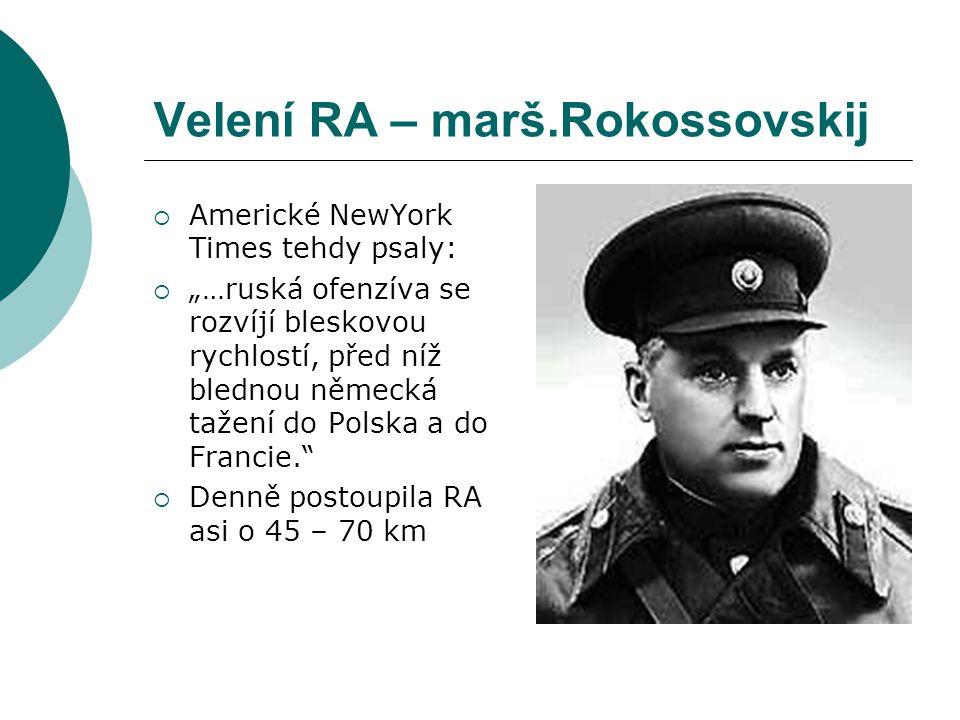 """Velení RA – marš.Rokossovskij  Americké NewYork Times tehdy psaly:  """"…ruská ofenzíva se rozvíjí bleskovou rychlostí, před níž blednou německá tažení"""