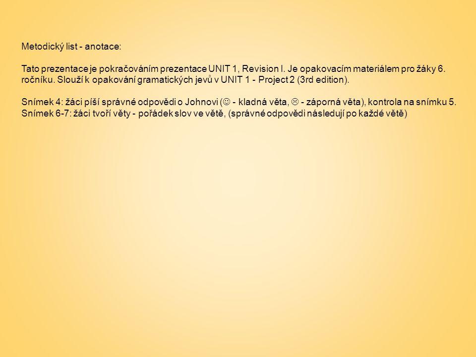 Metodický list - anotace: Tato prezentace je pokračováním prezentace UNIT 1, Revision I.