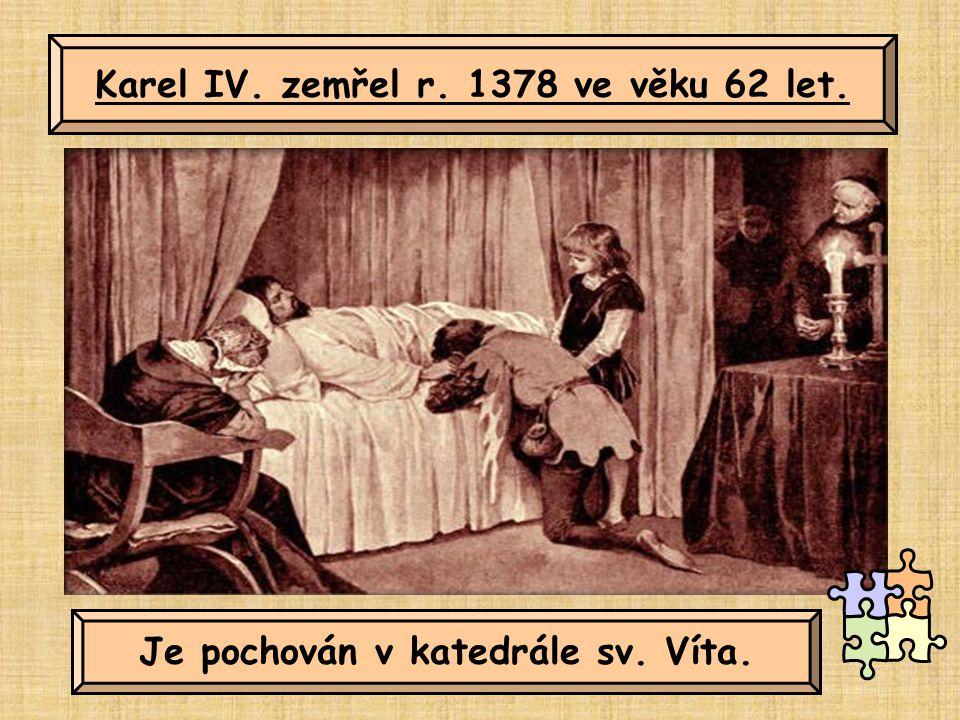Karel IV. zemřel r. 1378 ve věku 62 let. Je pochován v katedrále sv. Víta.