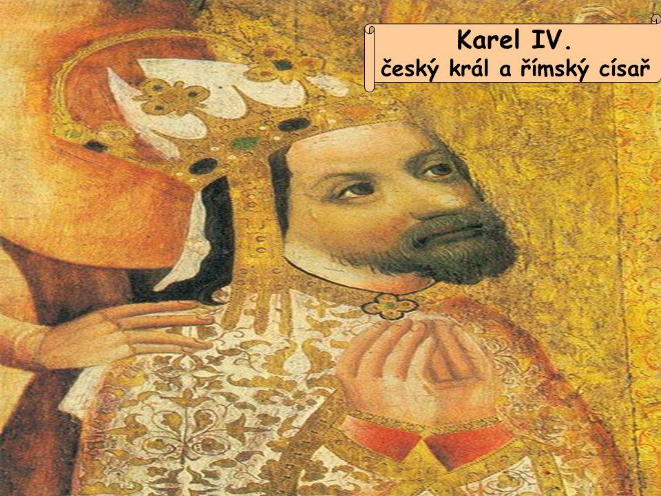 Karel IV. český král a římský císař