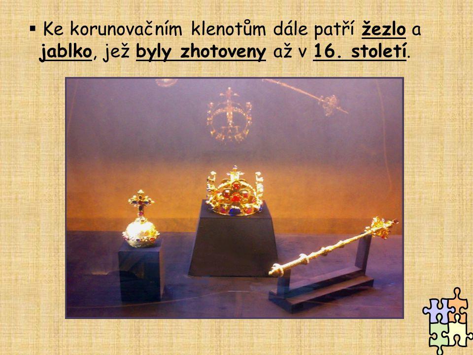  Ke korunovačním klenotům dále patří žezlo a jablko, jež byly zhotoveny až v 16. století.
