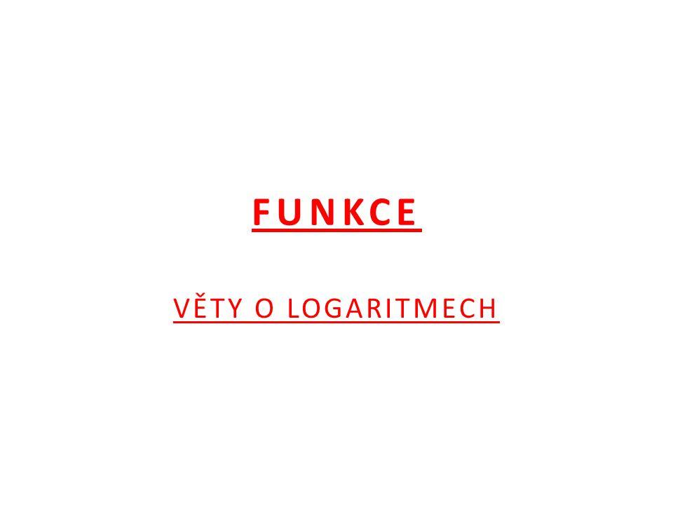 FUNKCE VĚTY O LOGARITMECH