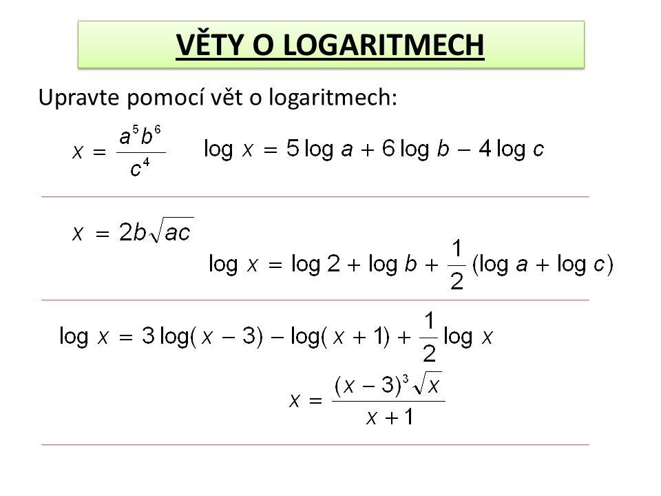 VĚTY O LOGARITMECH Upravte pomocí vět o logaritmech: