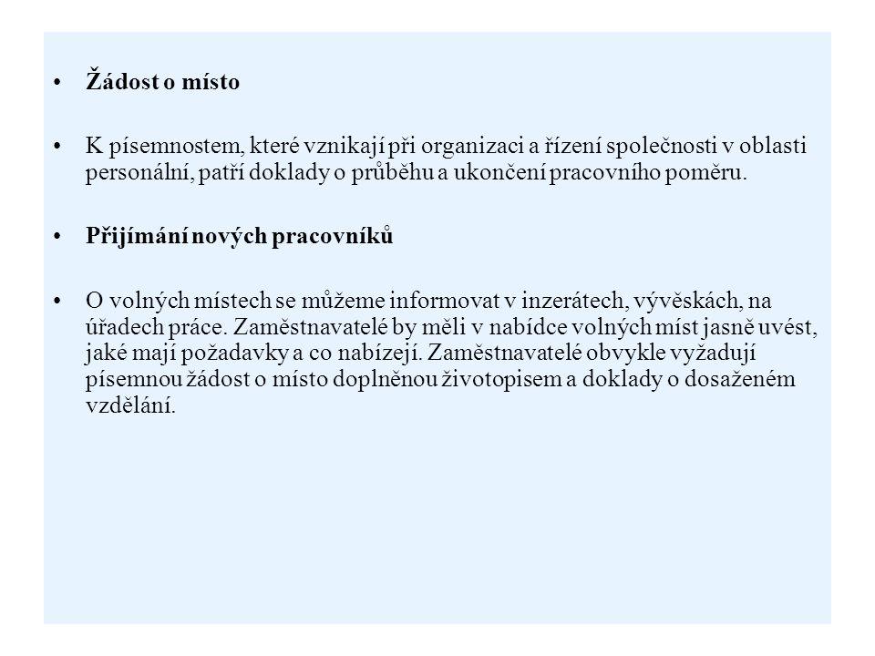 Žádost o místo K písemnostem, které vznikají při organizaci a řízení společnosti v oblasti personální, patří doklady o průběhu a ukončení pracovního p