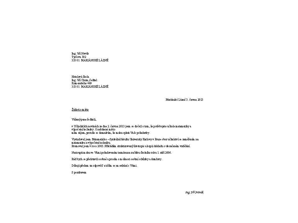 Ukázka žádosti Žádost o místo administrativního pracovníka oddělení ESC Vážení, na Vaší internetové stránce hledáte administrativního pracovníka.