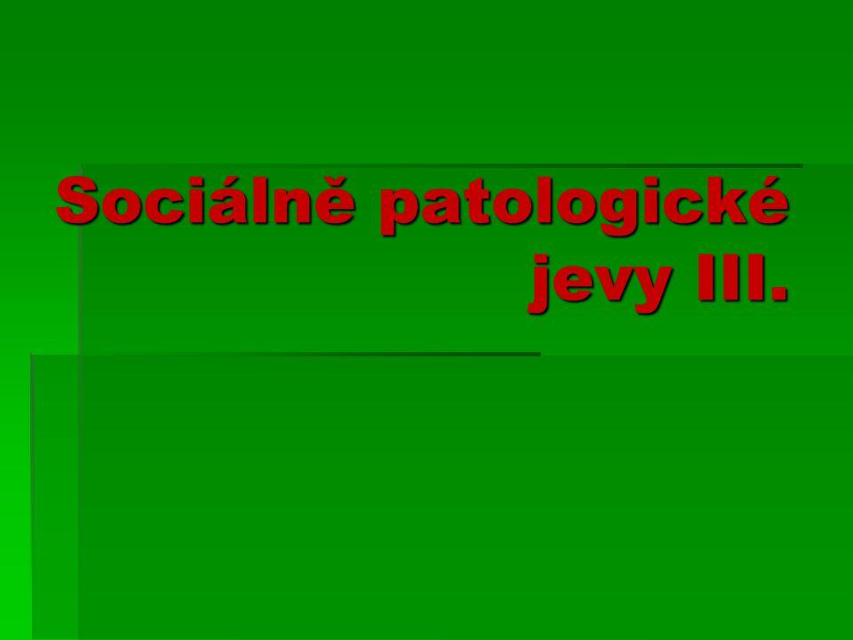 Sociálně patologické jevy III.