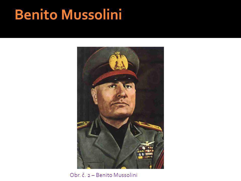 Benito Mussolini Obr. č. 2 – Benito Mussolini