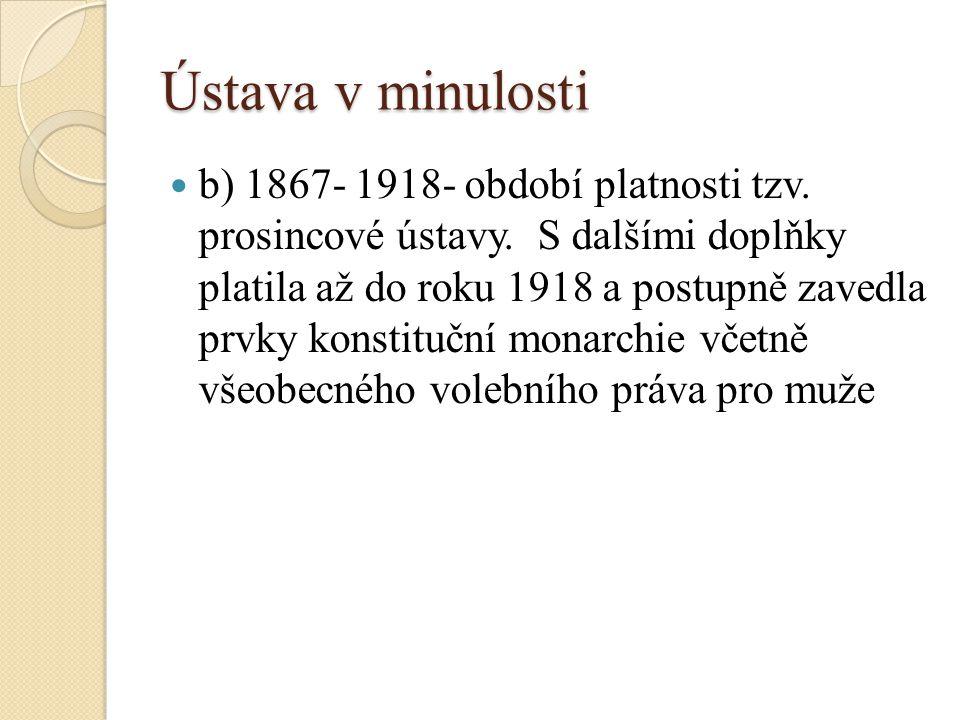 Ústava v minulosti b) 1867- 1918- období platnosti tzv.