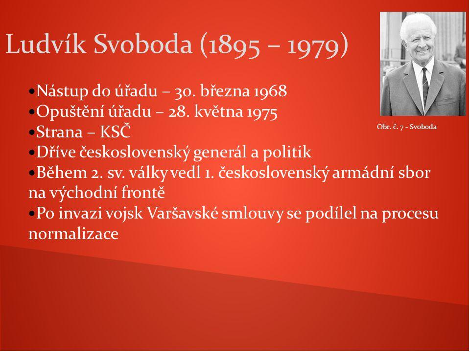 Nástup do úřadu – 30. března 1968 Opuštění úřadu – 28. května 1975 Strana – KSČ Dříve československý generál a politik Během 2. sv. války vedl 1. česk