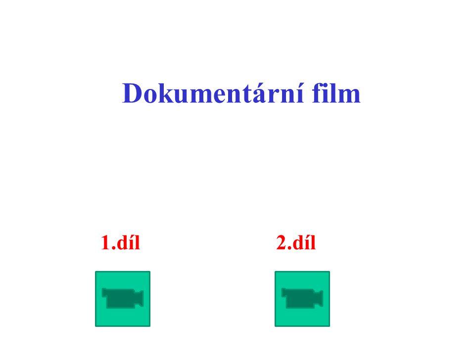 Dokumentární film 1.díl2.díl