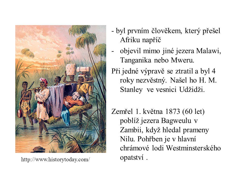 - byl prvním člověkem, který přešel Afriku napříč -objevil mimo jiné jezera Malawi, Tanganika nebo Mweru. Při jedné výpravě se ztratil a byl 4 roky ne