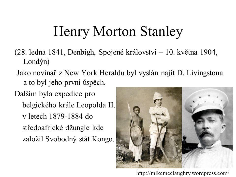 Henry Morton Stanley (28.ledna 1841, Denbigh, Spojené království – 10.