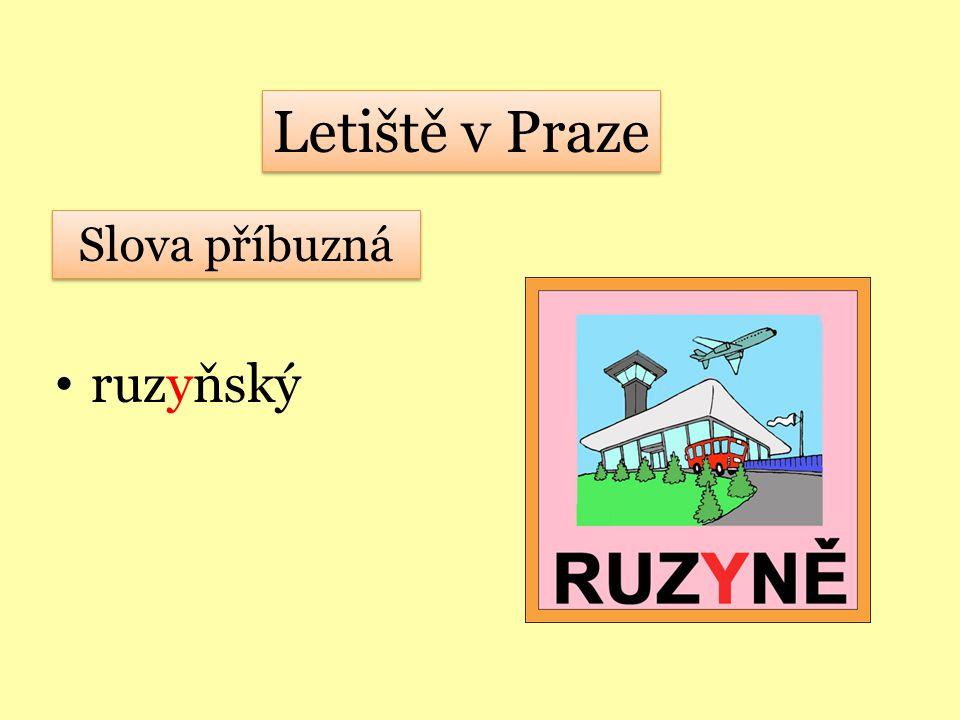 ruzyňský Letiště v Praze Letiště v Praze Slova příbuzná