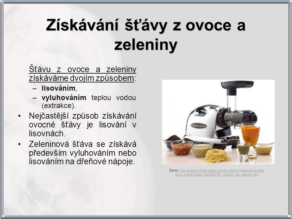Získávání šťávy z ovoce a zeleniny Šťávu z ovoce a zeleniny získáváme dvojím způsobem: –lisováním, –vyluhováním teplou vodou (extrakce). Nejčastější z