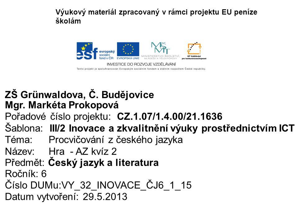 Metodický list – anotace AZ kvíz opakování 2 Jedná se o hru AZ kvíz známou z České televize.