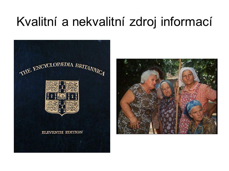 Kvalitní a nekvalitní zdroj informací