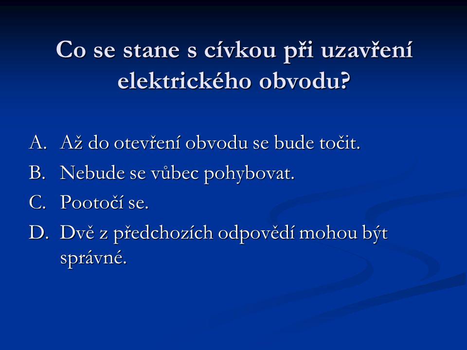 Co se stane s cívkou při uzavření elektrického obvodu.