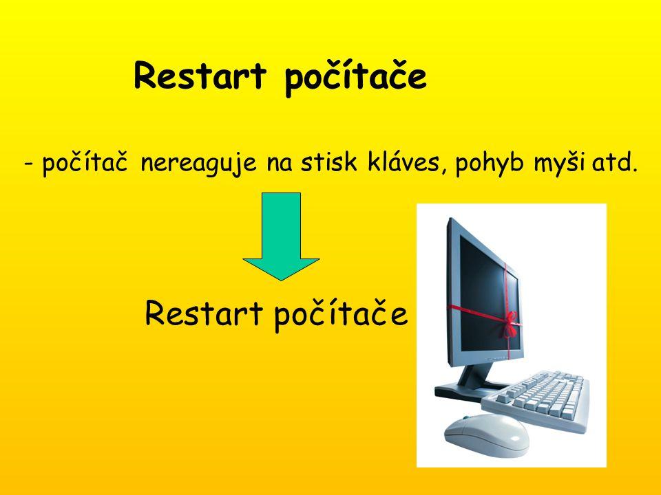 Restart počítače - počítač nereaguje na stisk kláves, pohyb myši atd. Restart počítače