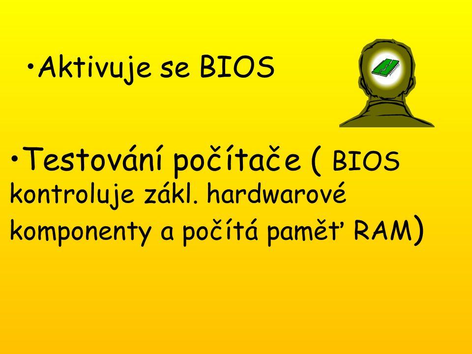 Aktivuje se BIOS Testování počítače ( BIOS kontroluje zákl.