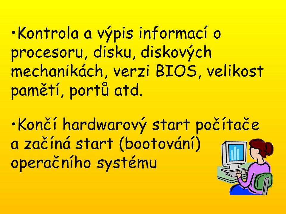 Kontrola a výpis informací o procesoru, disku, diskových mechanikách, verzi BIOS, velikost pamětí, portů atd.