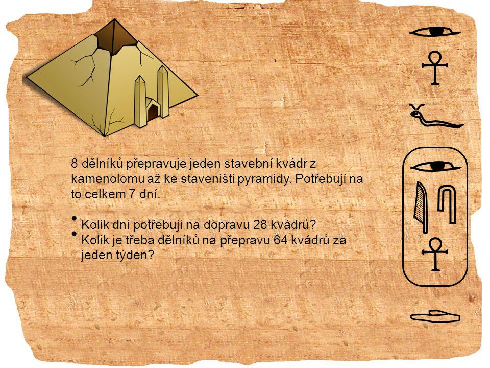 8 dělníků přepravuje jeden stavební kvádr z kamenolomu až ke staveništi pyramidy.