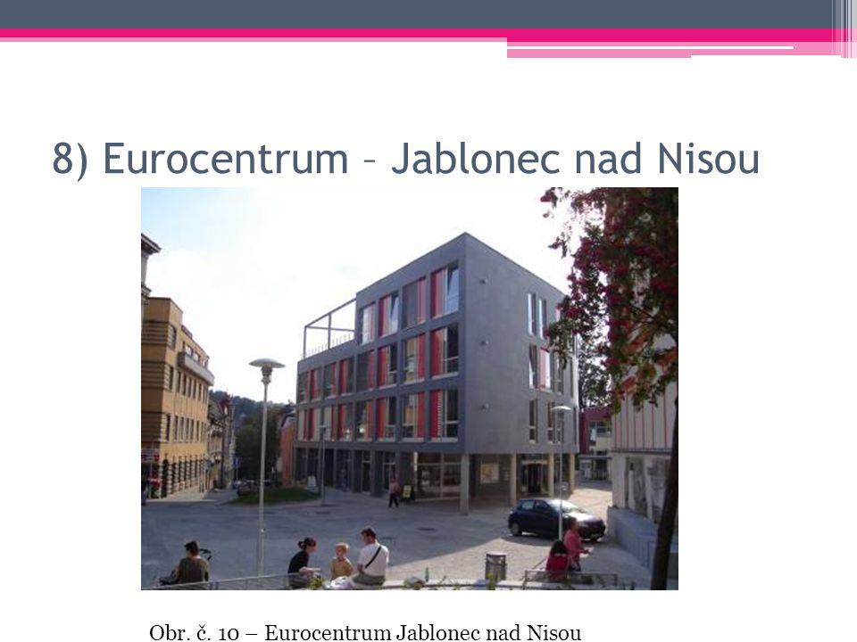 8) Eurocentrum – Jablonec nad Nisou Obr. č. 10 – Eurocentrum Jablonec nad Nisou