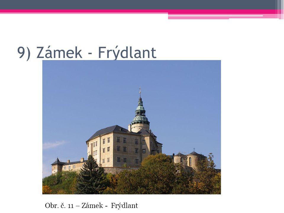 9) Zámek - Frýdlant Obr. č. 11 – Zámek - Frýdlant