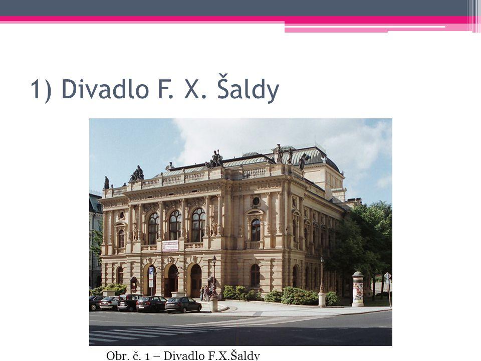 1) Divadlo F. X. Šaldy Obr. č. 1 – Divadlo F.X.Šaldy