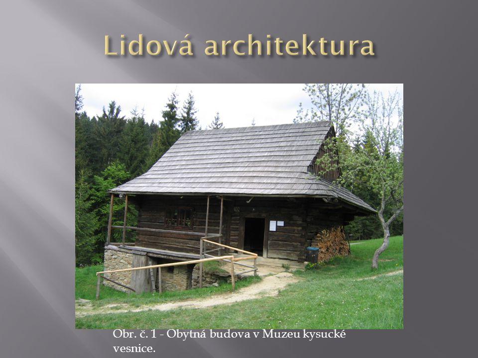 Obr. č. 1 - Obytná budova v Muzeu kysucké vesnice.