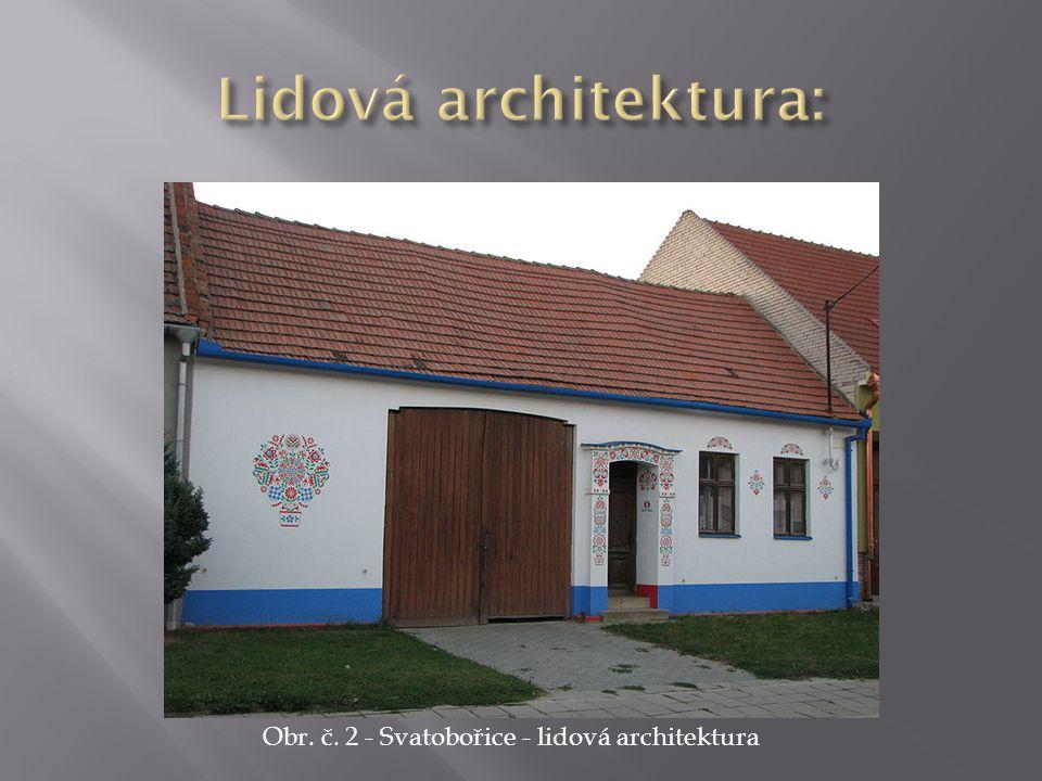 Obr. č. 2 - Svatobořice - lidová architektura
