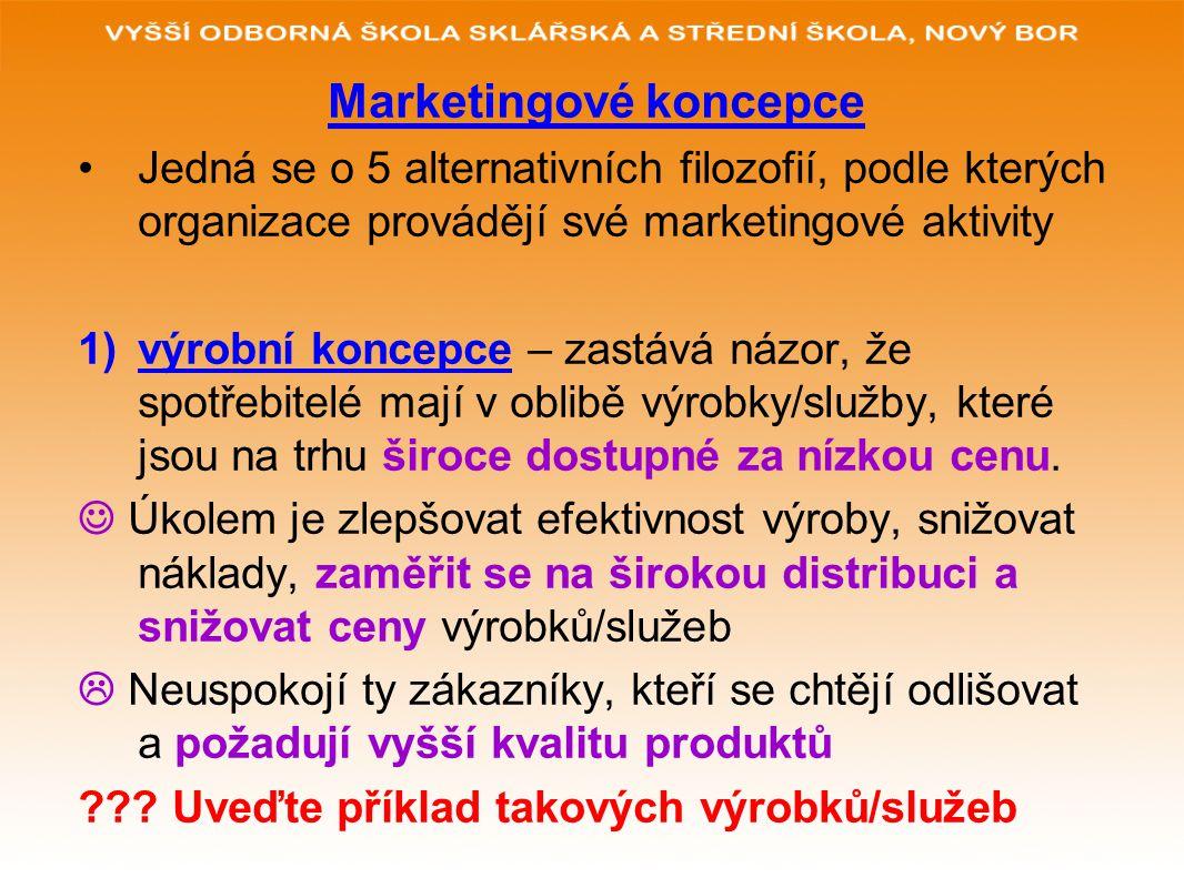 2) Výrobková koncepce – zastává stanovisko, že spotřebitelé mají v oblibě kvalitní výrobky/služby s rozumnými cenami.