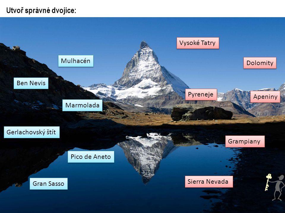 Utvoř správné dvojice: Gerlachovský štít Ben Nevis Gran Sasso Marmolada Mulhacén Pico de Aneto Dolomity Sierra Nevada Vysoké Tatry Grampiany Apeniny P
