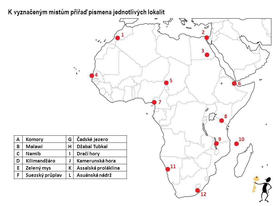 K vyznačeným místům přiřaď písmena jednotlivých lokalit A KomoryG Čadské jezero B MalawiH Džabal Tubkal C NamibI Dračí hory D KilimandžároJ Kamerunská