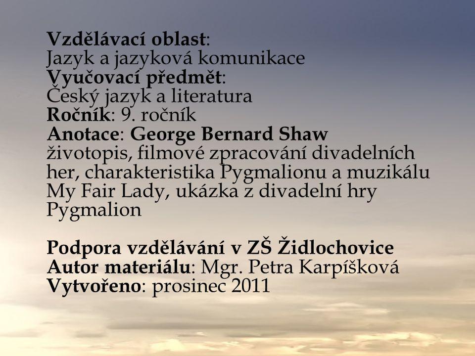 Vzdělávací oblast : Jazyk a jazyková komunikace Vyučovací předmět : Český jazyk a literatura Ročník : 9.