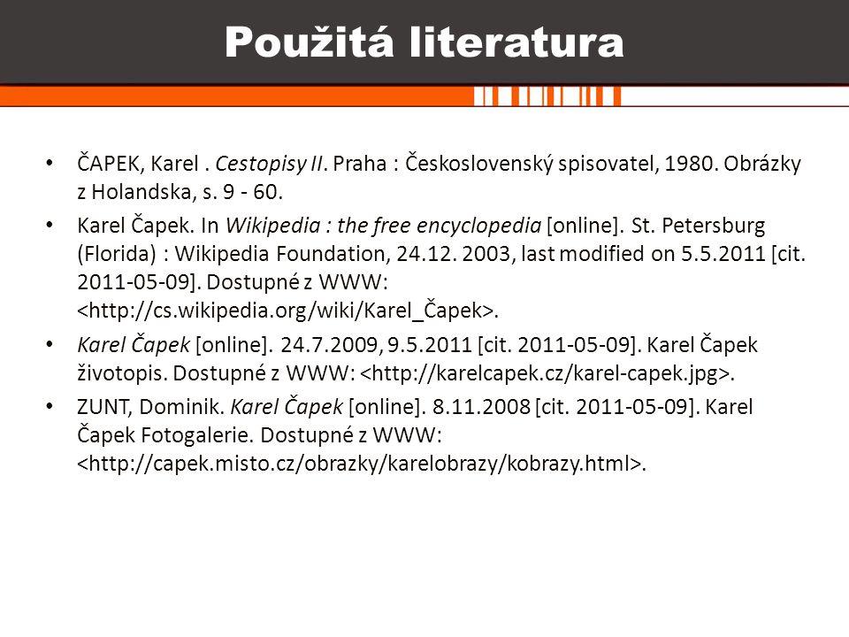 ČAPEK, Karel. Cestopisy II. Praha : Československý spisovatel, 1980. Obrázky z Holandska, s. 9 - 60. Karel Čapek. In Wikipedia : the free encyclopedia