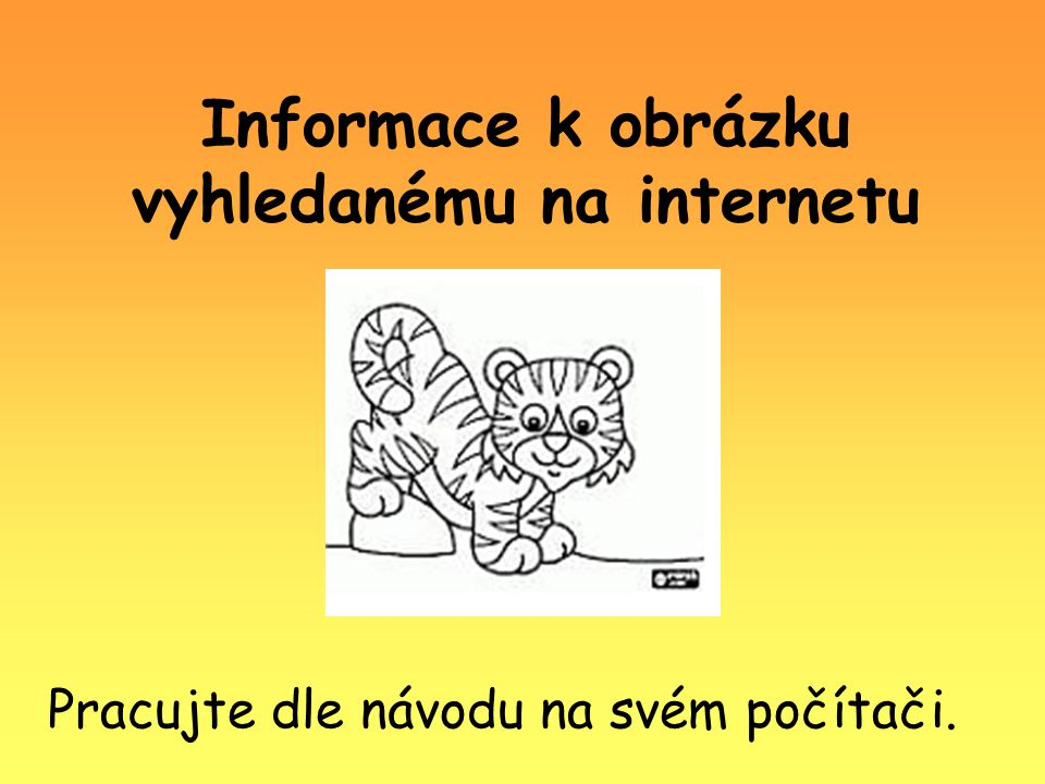 Informace k obrázku vyhledanému na internetu Pracujte dle návodu na svém počítači.