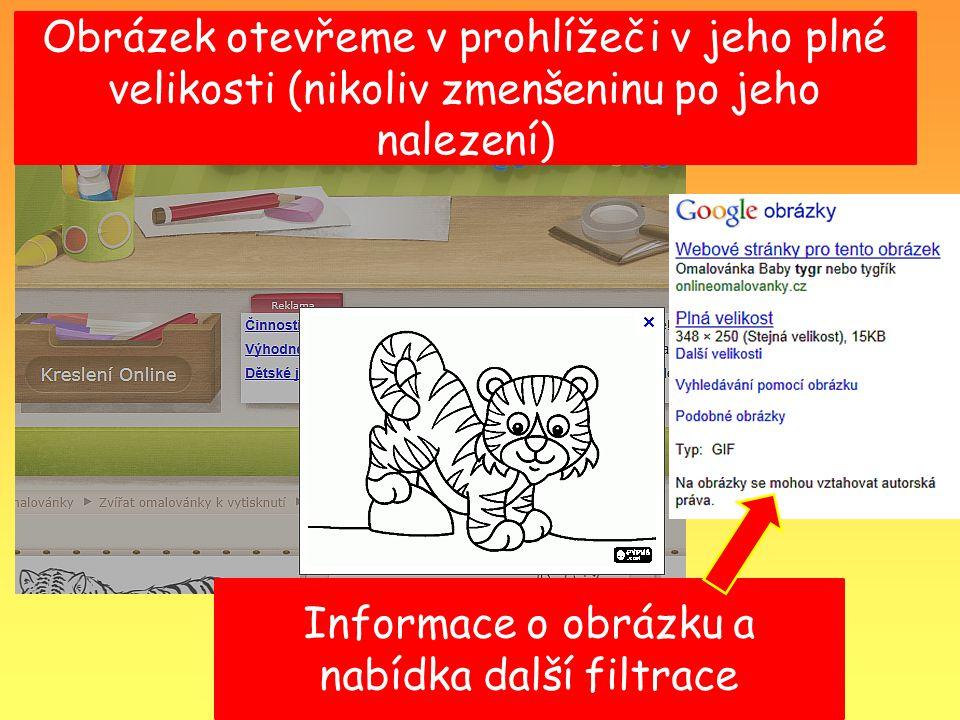 Obrázek otevřeme v prohlížeči v jeho plné velikosti (nikoliv zmenšeninu po jeho nalezení) Informace o obrázku a nabídka další filtrace