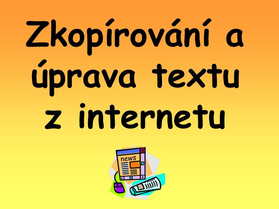 Zkopírování a úprava textu z internetu