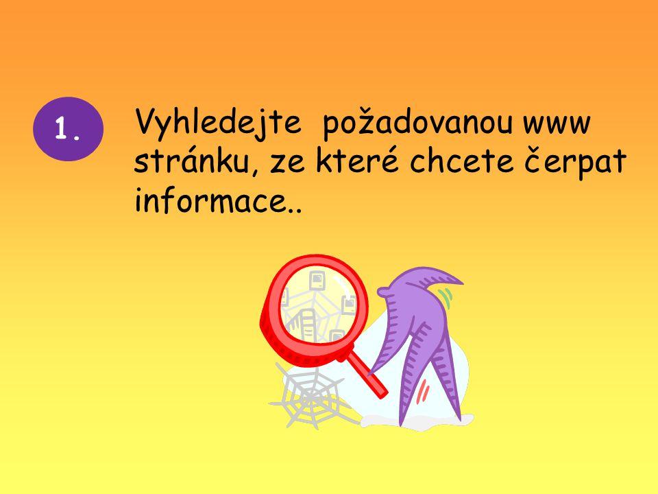 1. Vyhledejte požadovanou www stránku, ze které chcete čerpat informace..