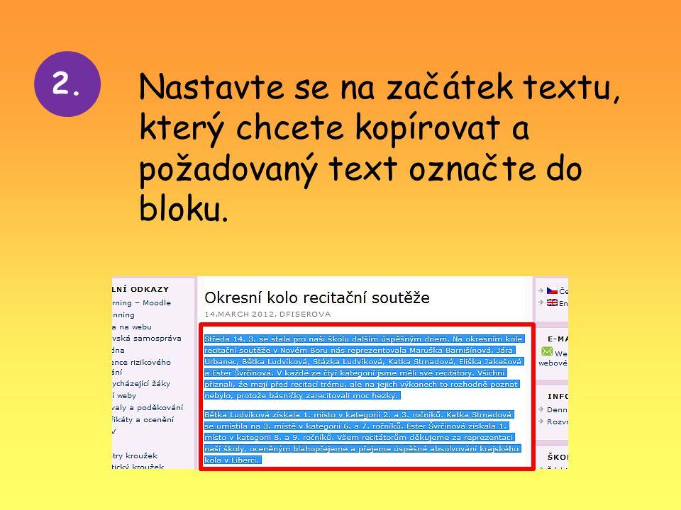 2. Nastavte se na začátek textu, který chcete kopírovat a požadovaný text označte do bloku.