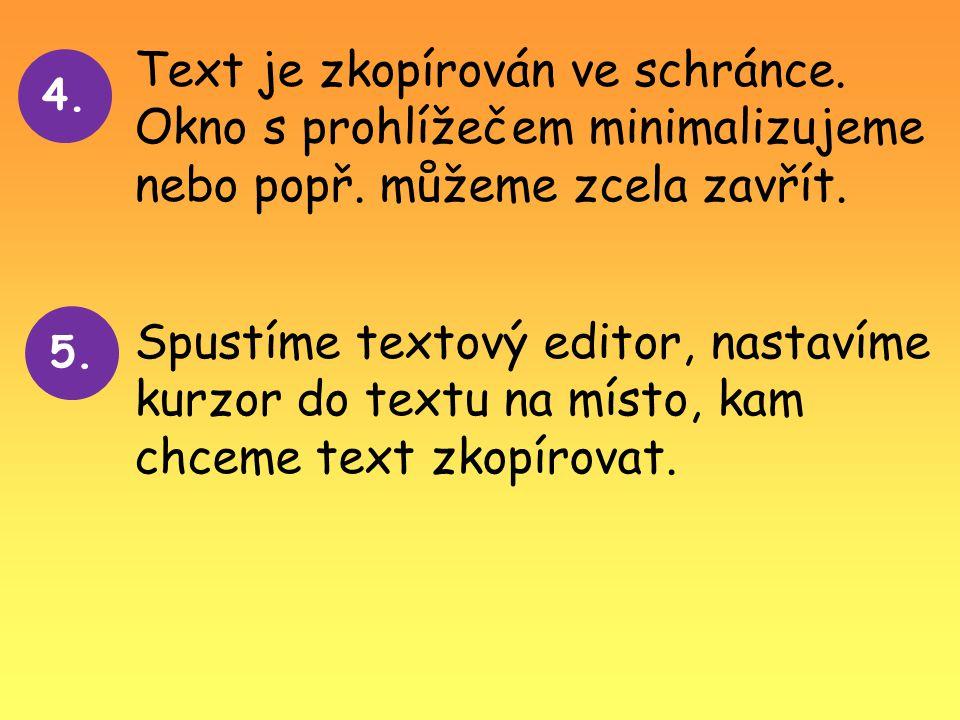 Text je zkopírován ve schránce. Okno s prohlížečem minimalizujeme nebo popř.